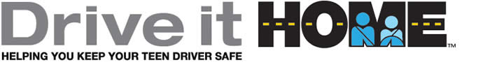 National Safety Council - Drive It Home: Helping You Keep Your Teen Driver Safe